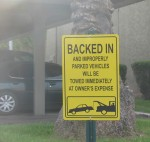 BACKED IN and improperly parked vehicles will be towed immediately at owner&#039;s expense